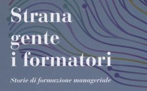'Strana gente i formatori', un libro di Massimo Reggiani, edizioni Este, dicembre 2016